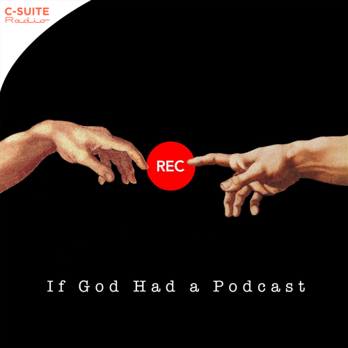 uploads_2F1564766316170-kvh9cgs0osi-4fc318ffa9c54d68a248b7f6660a4295_2FCSR-If-God-Had-A-Podcast.png